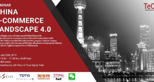 "TeC Thailand e-Business Center is proudly to present   ""China e-Commerce Landscape beyond 4.0 & Digital marketing for Chinese consumers + Chinese tourists"""